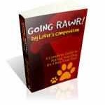 Going Rawr! A Complete Guide To Putting Your Dog On A Raw Food Diet