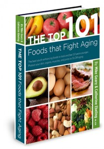 The TOP 101 Foods that FIGHT Aging The TOP 101 Foods that FIGHT Aging