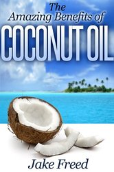 Amazing Benefits Of Coconut Oil